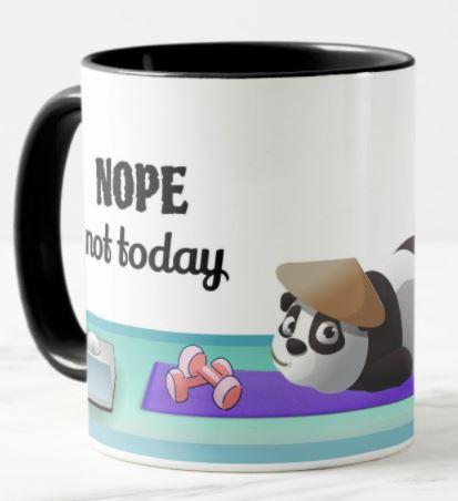 NOPE. NOT TODAY Coffee Mug